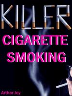 Killer Cigarette Smoking