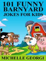 101 Barnyard Jokes For Kids