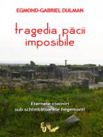 Tragedia păcii imposibile. Eternele ciocniri sub schimbătoarele hegemonii