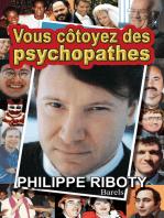 Vous côtoyez des psychopathes