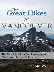 The Great Hikes of Vancouver, B.C.