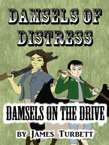 Damsels of Distress, Damsels on the Drive