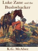 Luke Zane and the Bushwhacker