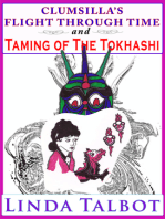 Clumsilla's Flight Through Time and Taming of the Tokhashi