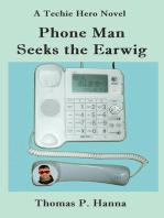 Phone Man Seeks the Earwig