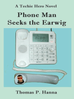 Phone Man Seeks the Earwig