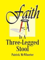 Faith is a Three-Legged Stool