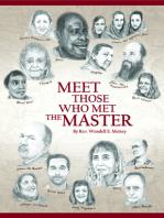 Meet Those Who Met the Master