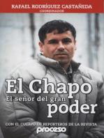 El Chapo, el señor del gran poder