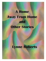 A Home Away From Home and Other Stories
