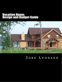 Vacation Home: Design, Budget, Estimate, and Secure Your Best Deal