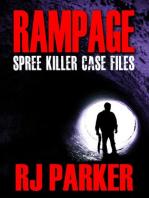 Rampage Spree Killer Case Files