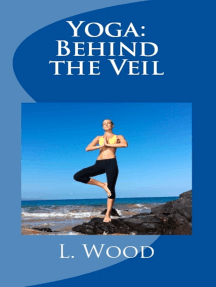 Yoga Behind the Veil...A Journey of Self Discovery