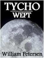 Tycho Wept