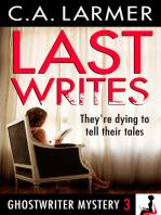 Last Writes (Ghostwriter Mystery 3)
