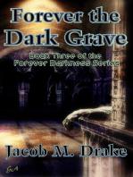 Forever the Dark Grave