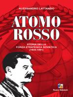 Atomo Rosso: Storia della forza strategica sovietica 1945-1991