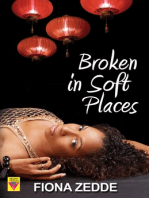 Broken in Soft Places