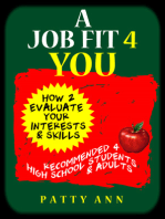 A Job Fit 4 YOU! How 2 Evaluate Your Skills & Interests