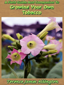 A Field Guide And Companion To Growing Your Own Tobacco
