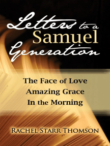 Letters to a Samuel Generation: The Face of Love; Amazing Grace; In the Morning