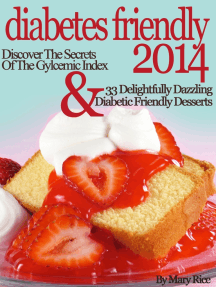 Diabetes Friendly 2014 Discover The Secrets Of The Gylcemic Index & 33 Delightfully Dazzling Diabetic Desserts