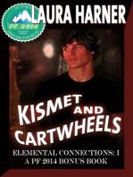 Kismet and Cartwheels
