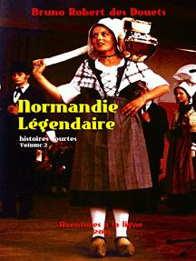 Normandie légendaire: histoires courtes 2