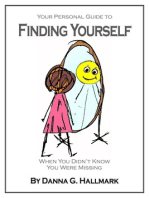 Your Personal Guide To Finding Yourself When You Didn't Know You were Missing