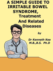 A Simple Guide to Irritable Bowel Syndrome, Treatment and Related Diseases