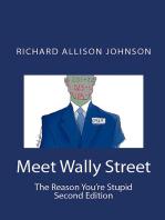 Meet Wally Street. The Reason You're Stupid.