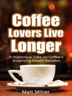 Coffee Lovers Live Longer