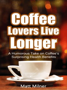 Coffee Lovers Live Longer: a humorous take on coffee's surprising health benefits
