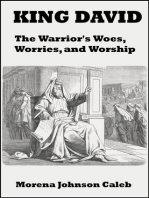 King David The Warrior's Woes Worries and Worship