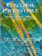 Under Pressure, Permssion Changes Everything