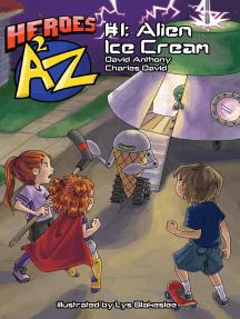 Heroes A2Z #1: Alien Ice Cream