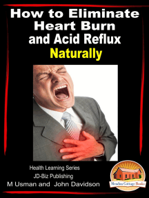 How to Eliminate Heart Burn and Acid Reflux Naturally: Health Learning Series