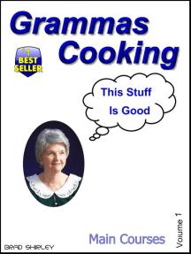 Gramma's Cooking Main Courses (Volume 2).
