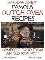 Grandpa John's Famous Dutch Oven Recipes