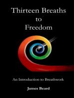Thirteen Breaths To Freedom