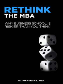 Rethink the MBA: Why Business School is Riskier Than You Think
