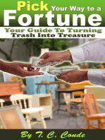 Pick Your Way to a Fortune, Your Guide to Turning Trash Into Treasure