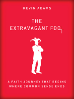 The Extravagant Fool