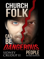 Church Folk Can Be Dangerous People Revised Edition