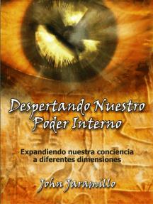 Despertando Nuestro Poder interno: Expandiendo nuestra conciencia a diferentes dimensiones.