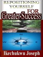 Repositioning Yourself for Greater Success (Creating Prosperity out of Adversity)