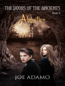 Abduction: The Doors of the Ancients, Book 2 by Joe Adamo - Read Online