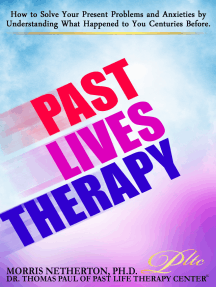 Past Lives Therapy: Past Life Regression Special Edition with Past Life Therapy Center