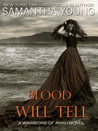 Blood Will Tell (Warriors of Ankh #1) by Samantha Young