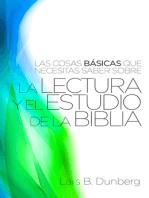 Las Cosas Basicas Que Necesitas Saber Sobre La Lectura Y El Estudio De La Biblia